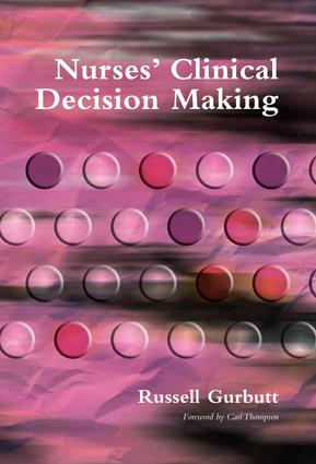 Nurses' Clinical Decision Making: 1st Edition (Paperback) book cover