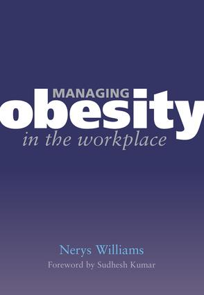 Managing Obesity in the Workplace: Turning Tyrants into Tools in Health Practice, Book 3, 1st Edition (Paperback) book cover