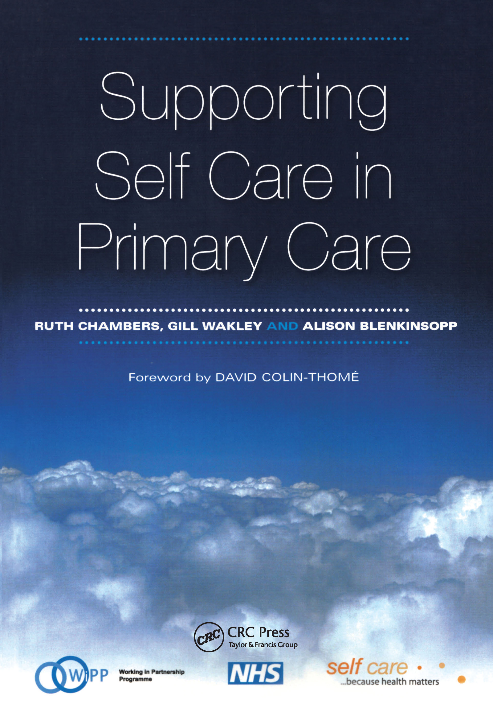 Supporting Self Care in Primary Care: The Epidemiologically Based Needs Assessment Reviews, Breast Cancer - Second Series, 1st Edition (Paperback) book cover