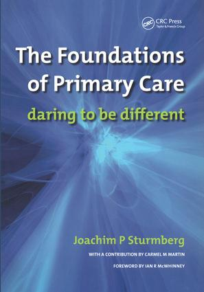 The Foundations of Primary Care: v. 1, Satisfaction or Resentment?, 1st Edition (Paperback) book cover