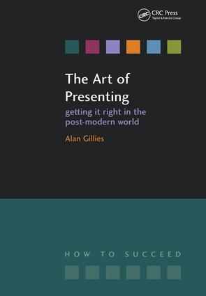 The Art of Presenting: Getting It Right in the Post-Modern World, 1st Edition (Paperback) book cover