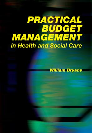 Practical Budget Management in Health and Social Care: 1st Edition (Paperback) book cover