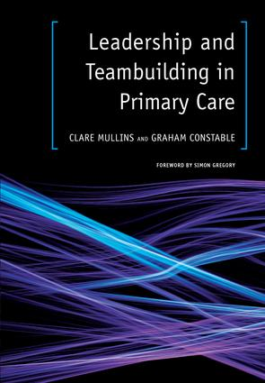Leadership and Teambuilding in Primary Care: 1st Edition (Paperback) book cover
