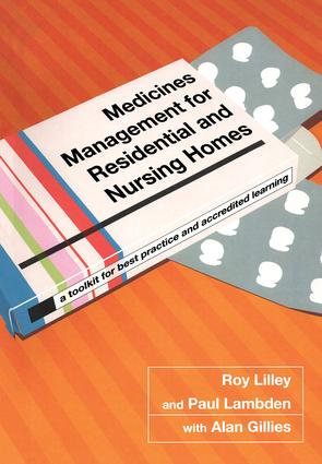 Medicines Management for Residential and Nursing Homes: A Toolkit for Best Practice and Accredited Learning, 1st Edition (Paperback) book cover