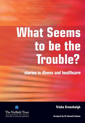 What Seems to be the Trouble?: Stories in Illness and Healthcare, 1st Edition (Paperback) book cover