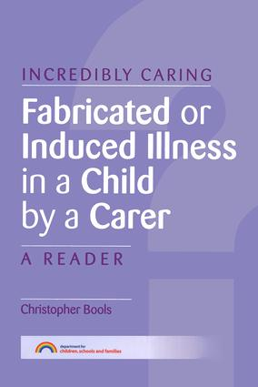 Fabricated or Induced Illness in a Child by a Carer: A Reader, 1st Edition (Paperback) book cover