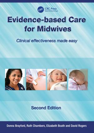 Evidence-Based Care for Midwives: Clinical Effectiveness Made Easy, 1st Edition (Paperback) book cover