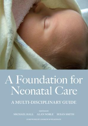 A Foundation for Neonatal Care: A Multi-Disciplinary Guide, 1st Edition (Paperback) book cover