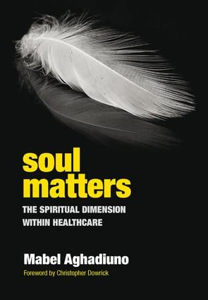 Soul Matters: The Spiritual Dimension Within Healthcare, 1st Edition (Paperback) book cover