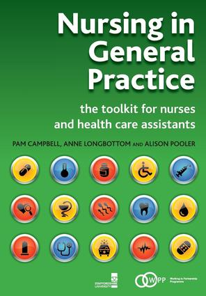 Nursing in General Practice: The Toolkit for Nurses and Health Care Assistants, 1st Edition (Paperback) book cover