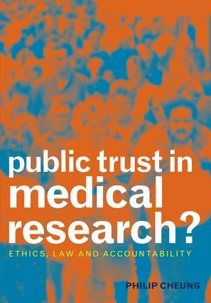 Public Trust in Medical Research?: Ethics, Law and Accountability, 1st Edition (Paperback) book cover