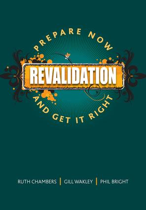 Revalidation: Prepare Now and Get it Right, 1st Edition (Paperback) book cover