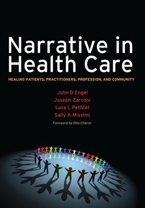 Narrative in Health Care: Healing Patients, Practitioners, Profession, and Community, 1st Edition (Paperback) book cover