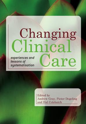 Changing Clinical Care: Experiences and Lessons of Systematisation, 1st Edition (Paperback) book cover