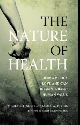 The Nature of Health: How America Lost, and Can Regain, a Basic Human Value book cover