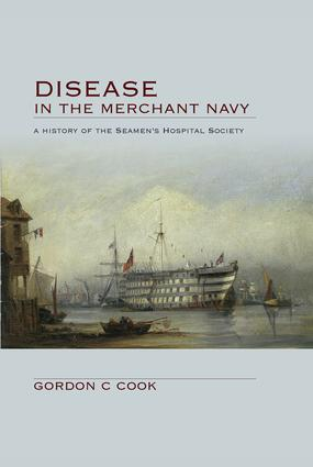 Disease in the Merchant Navy: A History of the Seamen's Hospital Society, 1st Edition (Hardback) book cover