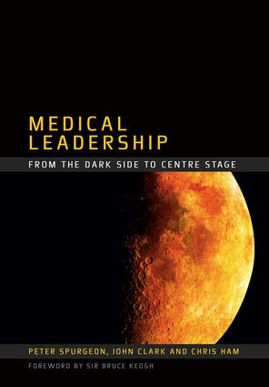 Medical Leadership: From the Dark Side to Centre Stage, 1st Edition (Paperback) book cover