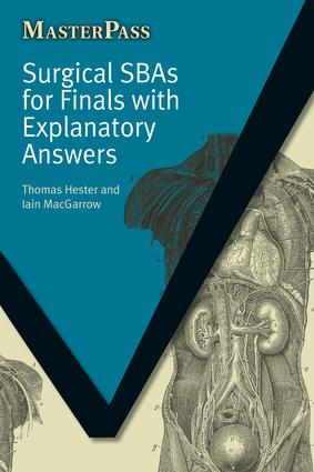 Surgical SBAs for Finals with Explanatory Answers: 1st Edition (Paperback) book cover