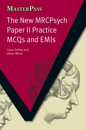 The New MRCPsych Paper II Practice MCQs and EMIs: MCQS and EMIs, 1st Edition (Paperback) book cover