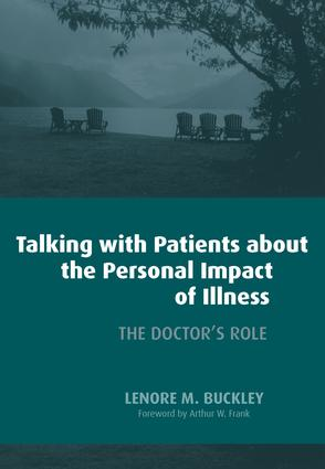 Talking with Patients About the Personal Impact of Ilness: The Doctor's Role, 1st Edition (Paperback) book cover