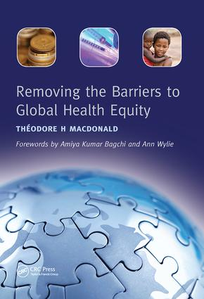Removing the Barriers to Global Health Equity: 1st Edition (Paperback) book cover