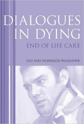 Dialogues in Dying: 1st Edition (Pack - Book and DVD) book cover