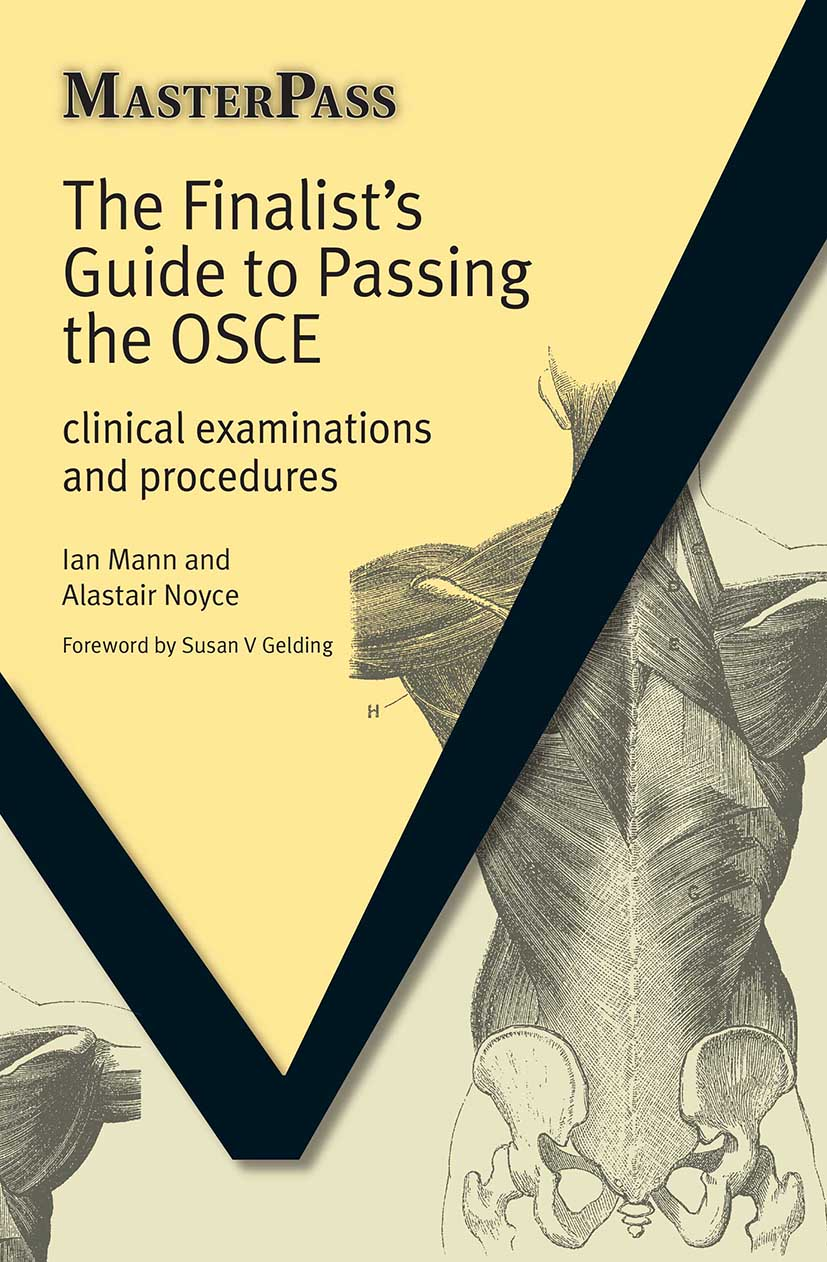 The Finalists Guide to Passing the OSCE: Clinical Examinations and Procedures, 1st Edition (Paperback) book cover