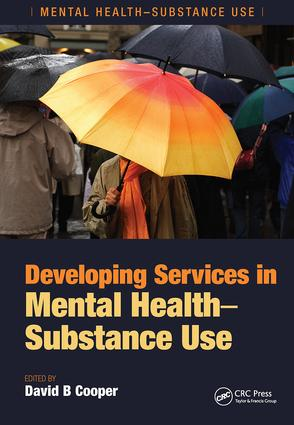 Developing Services in Mental Health-Substance Use: 1st Edition (Paperback) book cover