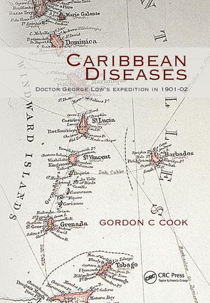 Caribbean Diseases: Doctor George Low's Expedition in 1901-02, 1st Edition (Hardback) book cover