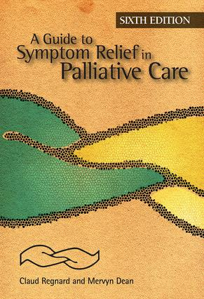 A Guide to Symptom Relief in Palliative Care, 6th Edition: 6th Edition (Paperback) book cover