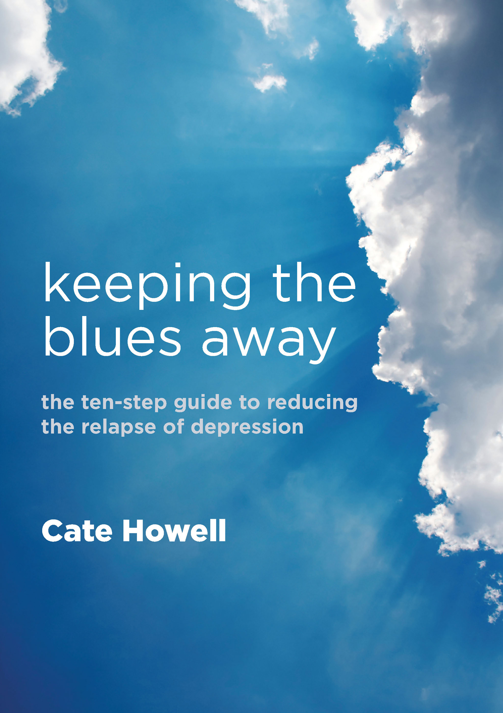 Keeping the Blues Away: The Ten-Step Guide to Reducing the Relapse of Depression, 1st Edition (Paperback) book cover