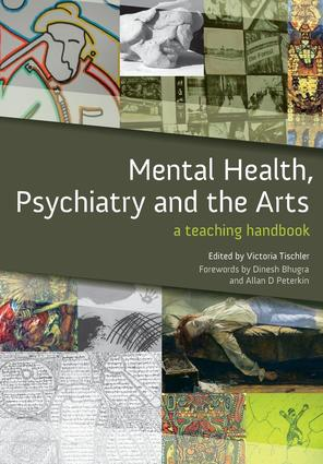 Mental Health, Psychiatry and the Arts: A Teaching Handbook, 1st Edition (Paperback) book cover