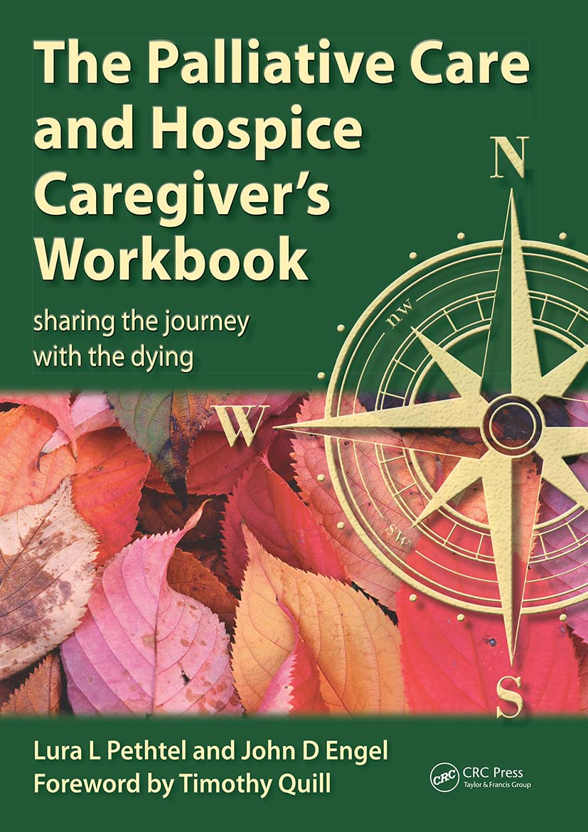 The Palliative Care and Hospice Caregiver's Workbook: Sharing the Journey with the Dying, 1st Edition (Paperback) book cover