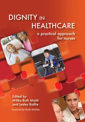 Dignity in Healthcare: A Practical Approach for Nurses and Midwives, 1st Edition (Paperback) book cover