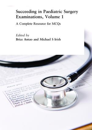 Succeeding in Paediatric Surgery Examinations, Volume 1: A Complete Resource for MCQs, 1st Edition (Paperback) book cover