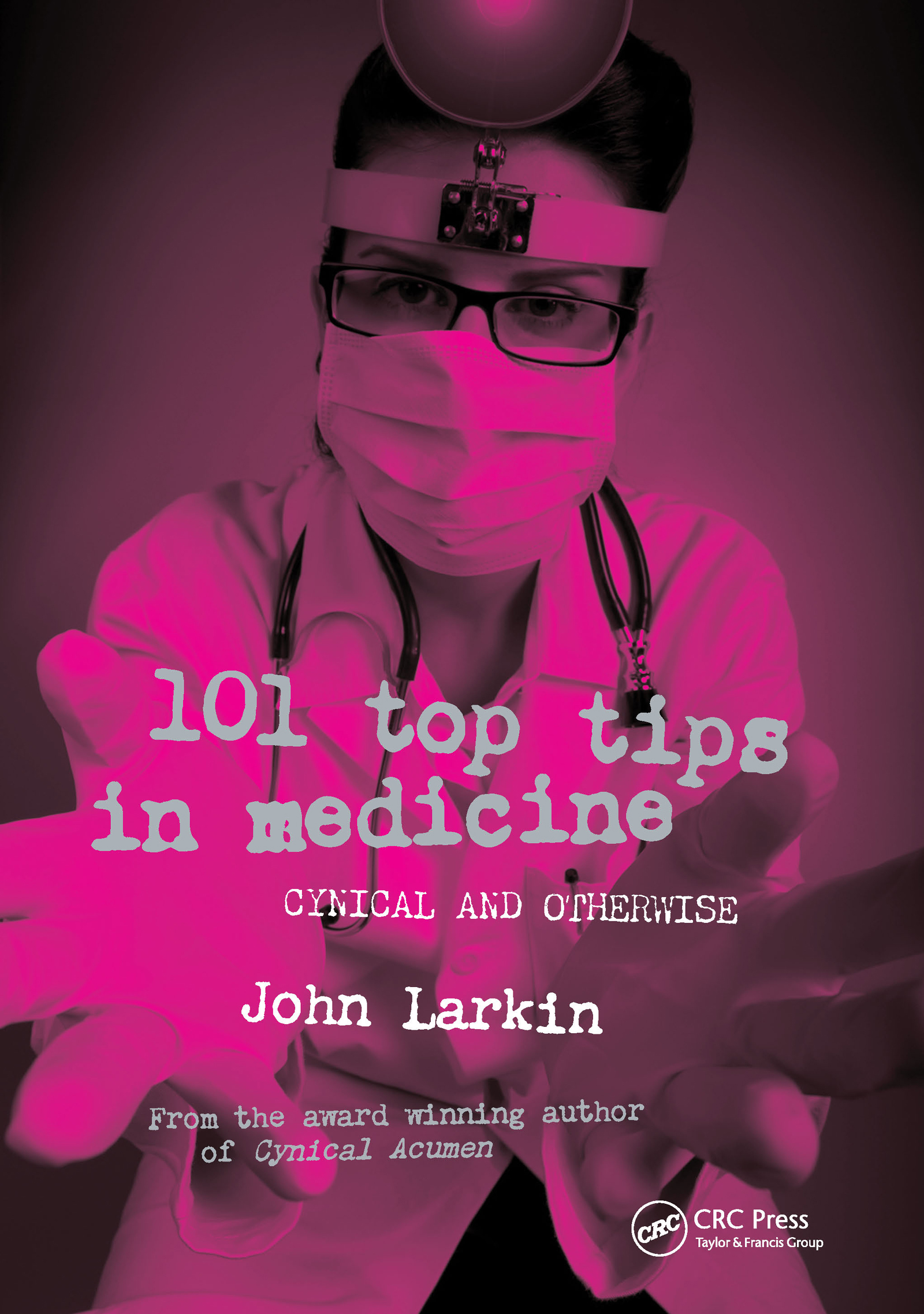 101 Top Tips in Medicine: Cynical and Otherwise, 1st Edition (Paperback) book cover