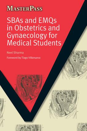 SBAs and EMQs in Obstetrics and Gynaecology for Medical Students: 1st Edition (Paperback) book cover