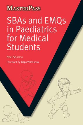 SBAs and EMQs in Paediatrics for Medical Students: 1st Edition (Paperback) book cover