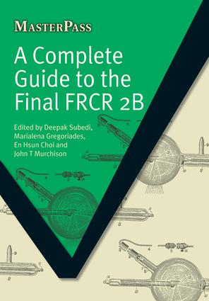 A Complete Guide to the Final FRCR 2B: 1st Edition (Paperback) book cover