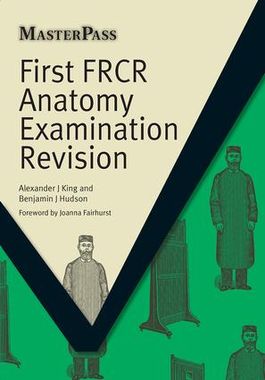 First FRCR Anatomy Examination Revision: 1st Edition (Paperback) book cover