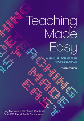 Teaching Made Easy: A Manual for Health Professionals, 3rd Edition, 3rd Edition (Paperback) book cover