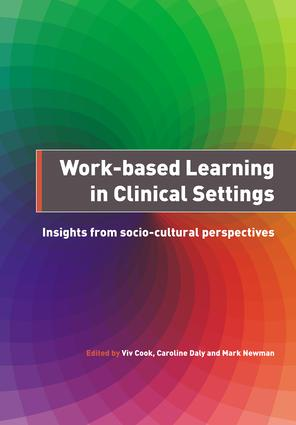 Work-Based Learning in Clinical Settings: Insights from Socio-Cultural Perspectives, 1st Edition (Paperback) book cover
