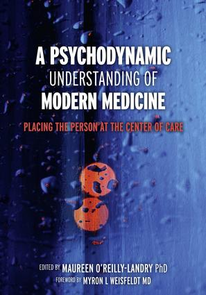 A Psychodynamic Understanding of Modern Medicine: Placing the Person at the Center of Care (Paperback) book cover