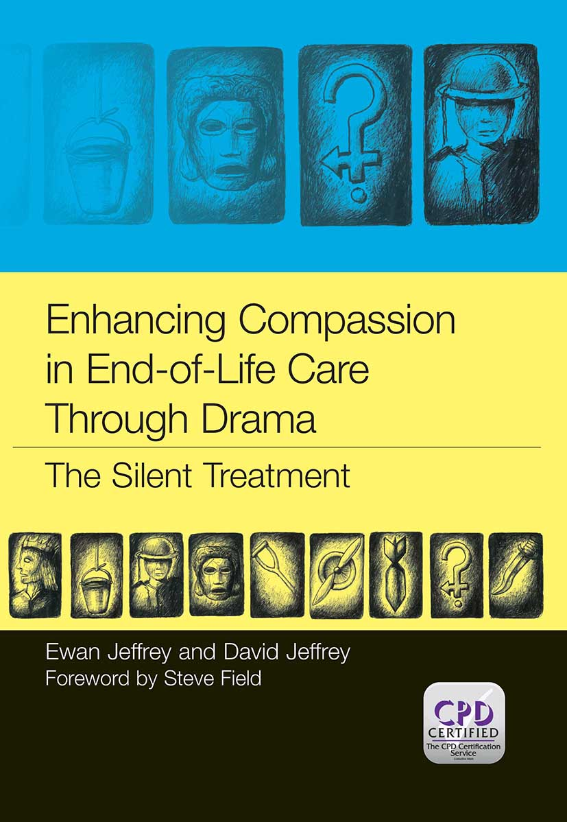 Enhancing Compassion in End-of-Life Care Through Drama: The Silent Treatment, 1st Edition (Paperback) book cover