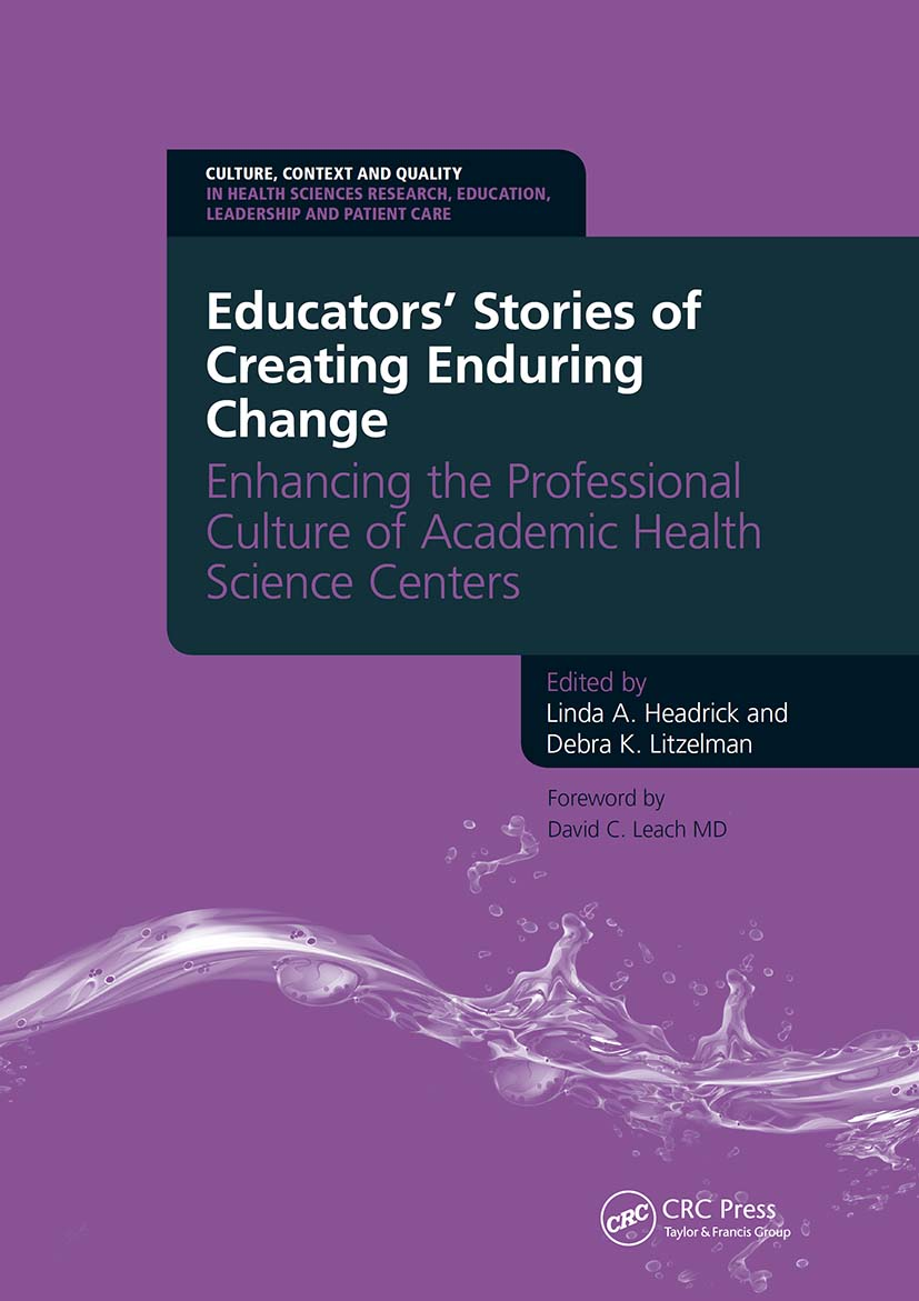 Educators' Stories of Creating Enduring Change - Enhancing the Professional Culture of Academic Health Science Centers: 1st Edition (Paperback) book cover