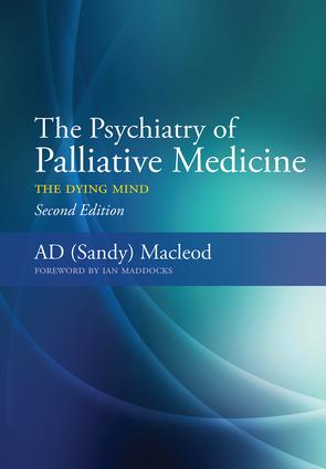 The Psychiatry of Palliative Medicine: The Dying Mind, 1st Edition (Paperback) book cover