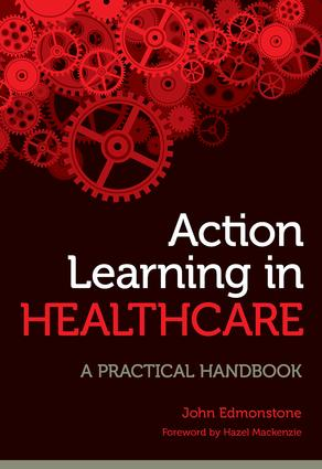 Action Learning in Healthcare: A Practical Handbook, 1st Edition (Paperback) book cover
