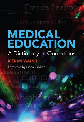 Medical Education: A Dictionary of Quotations, 1st Edition (Paperback) book cover