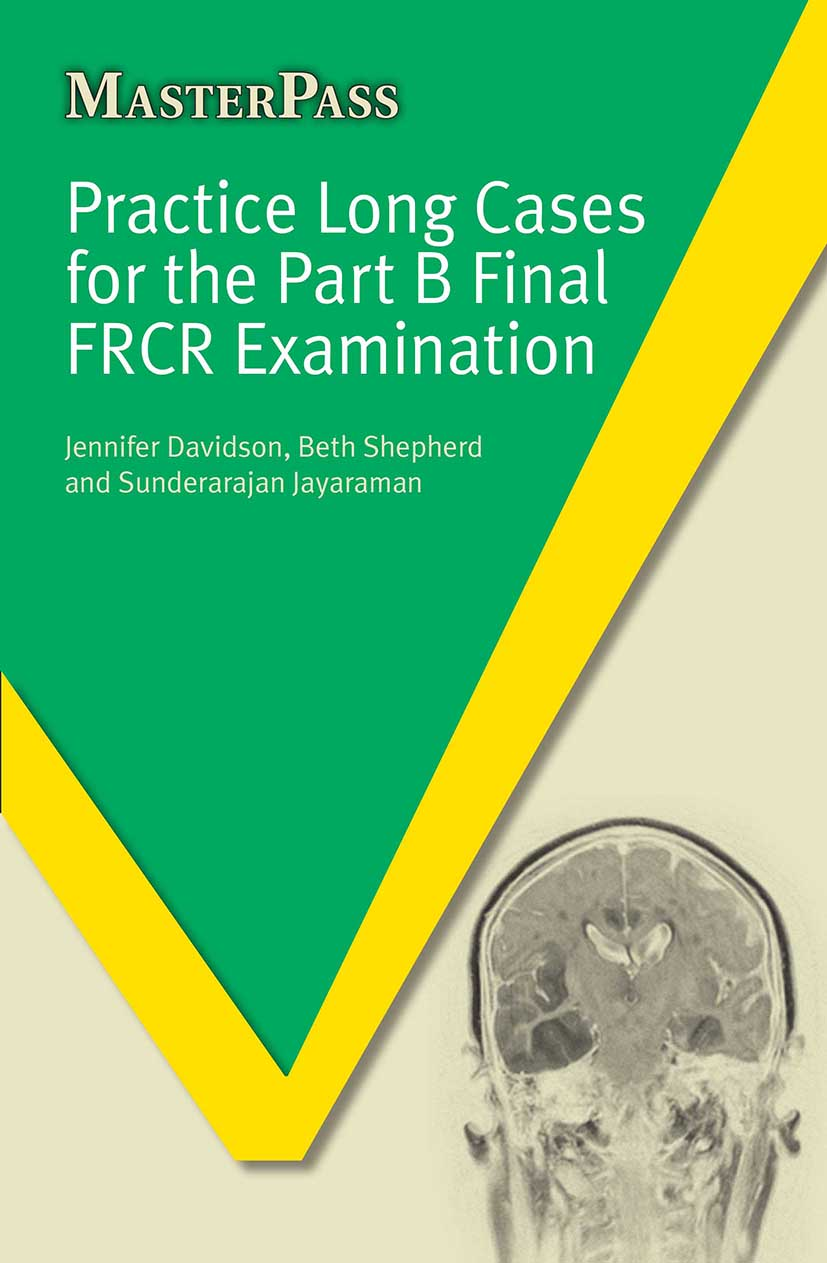 Practice Long Cases for the Part B Final FRCR Examination: 1st Edition (Paperback) book cover