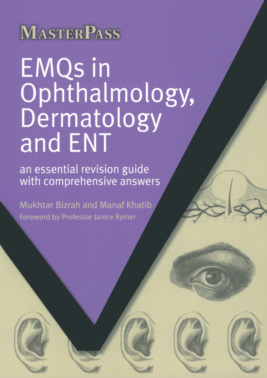 EMQs in Ophthalmology, Dermatology and ENT: An Essential Revision Guide with Comprehensive Answers, 1st Edition (Paperback) book cover
